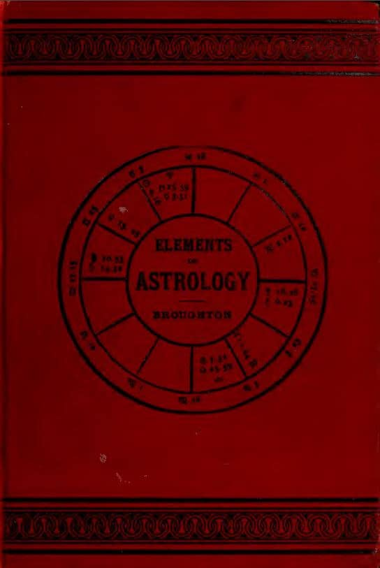 The elements of astrology by Broughton, Luke Dennis - 1898