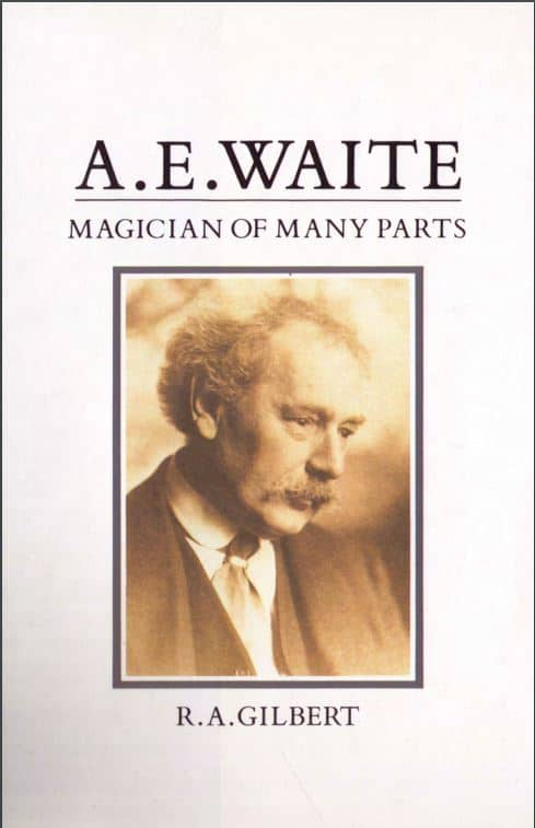 R.A. Gilbert - A.E Waite A Magician of Many Parts - 1987