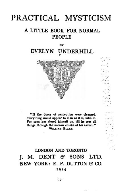 Practical Mysticism: A Little Book For Normal People by Evelyn Underhill - 1914
