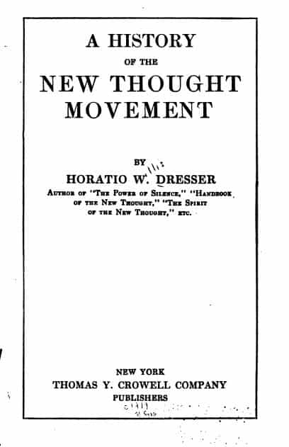 A History of the New Thought Movement by Horatio Willis Dresser - 1919