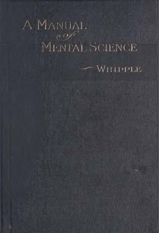 A manual of mental science by Leander Edmund Whipple - 1911