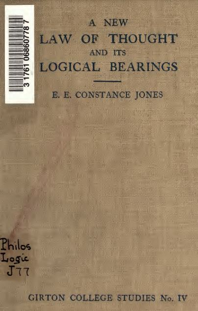 A new law of thought and its logical bearings by E.E. Constance Jones - 1911