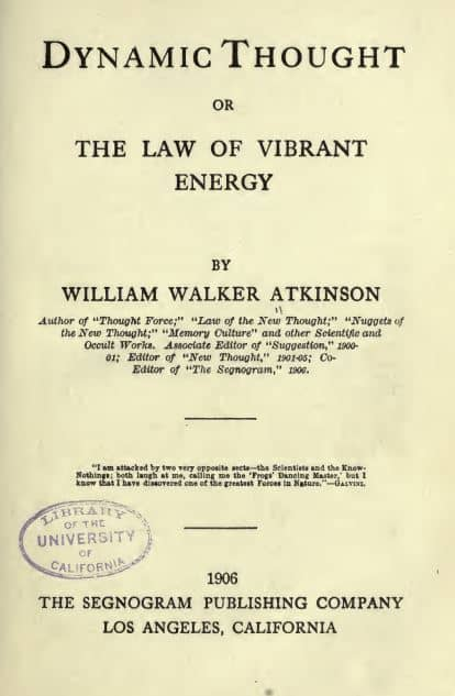 Dynamic thought; or, The law of vibrant energy by William Walker Atkinson - 1906