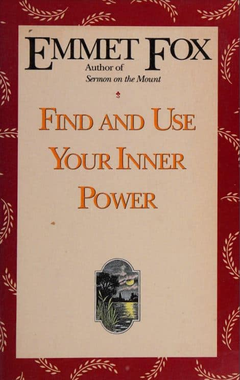 Find and use your inner power by Emmet Fox - 1922