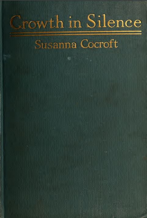Growth in silence the undertone of life by Susanna Cocroft - 1917