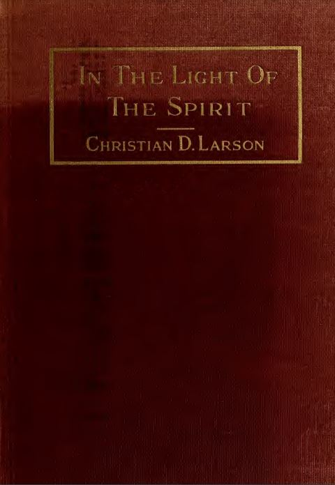 In the light of the Spirit by Christian D. Larson - 1916