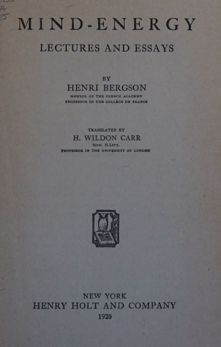 Mind-energy, lectures and essays by Henri Bergson - 1920