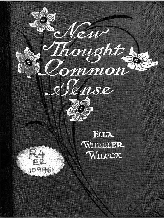 New Thought Common Sense by Ellawheeler Wilcox - 1912
