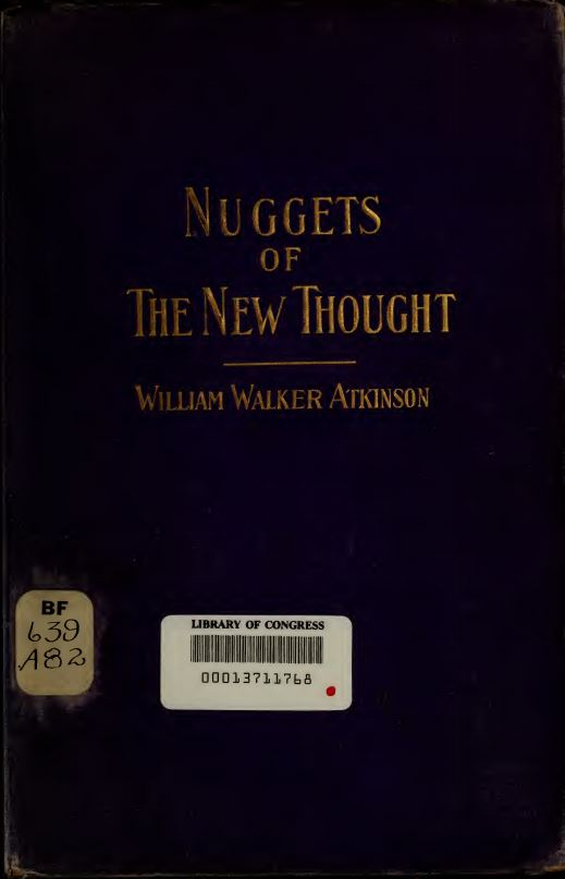 Nuggets of the New thought by William Walker Atkinson - 1902