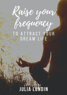 Raise Your Frequency to Attract Your Dream Life