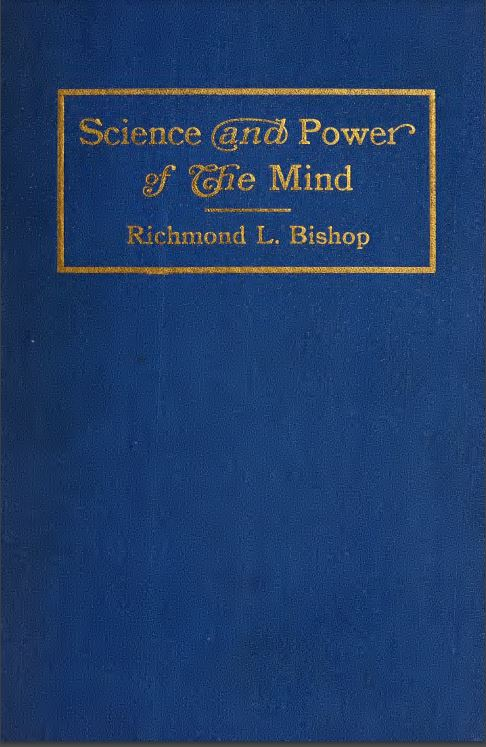 Science and power of the mind by Richmond Leander Bishop - 1914
