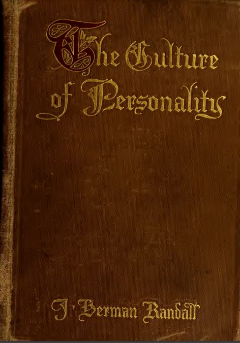 The culture of personality by J. Herman Randall - 1912