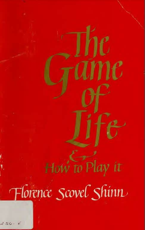 The game of life and how to play it by Florence Scovel Shinn -1925