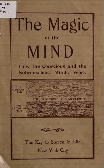 The magic of the mind - how the conscious and the subconscious minds work - 1922