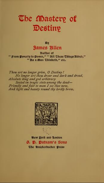 The mastery of destiny by James Allen - 1909