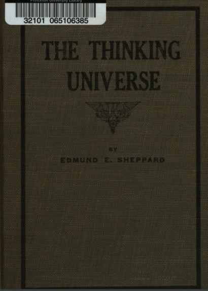 The thinking universe by Edmund E Sheppard - 1915