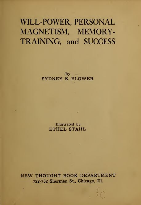 Will-power, personal magnetism, memory-training, and success by Sydney Blanshard Flower - 1921