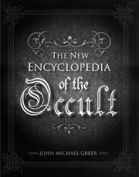 The New Encyclopedia Of The Occult by John Michael Greer